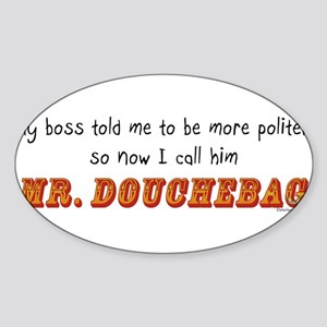 Mr Douchebag (by Deleriyes) Oval Sticker