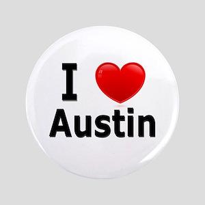 "I Love Austin 3.5"" Button"