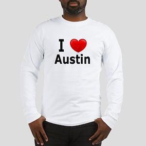 I Love Austin Long Sleeve T-Shirt
