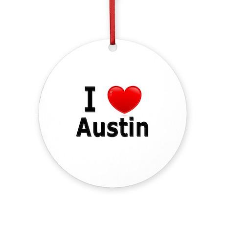 I Love Austin Ornament (Round)