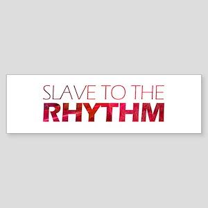 Rhythm Slave Bumper Sticker