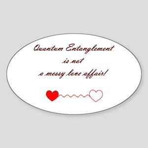 Quantum Physics..not a love a Oval Sticker