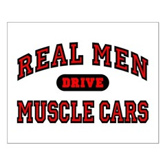 Real Men Drive Muscle Cars Posters