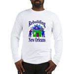 Rebuilding New Orleans Long Sleeve T-Shirt