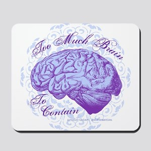 Too Much Brain to Contain Mousepad