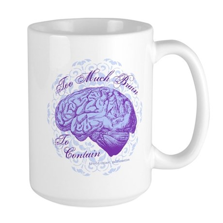Too Much Brain to Contain Large Mug