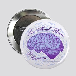 """Too Much Brain to Contain 2.25"""" Button"""