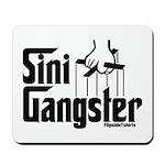 Sini-Gangster Mousepad
