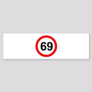 ROAD SIGN 69 LIMIT! Bumper Sticker