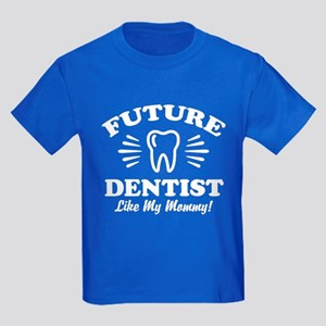 Future Dentist Like My Mommy Kids Dark T-Shirt