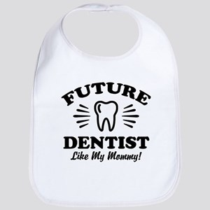 Future Dentist Like My Mommy Cotton Baby Bib