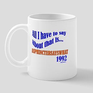 ASPHINCTERSAYSWHAT Mug