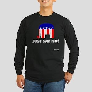 Just Say No - Long Sleeve Dark T-Shirt