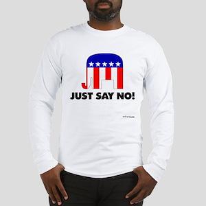Just Say No - Long Sleeve T-Shirt