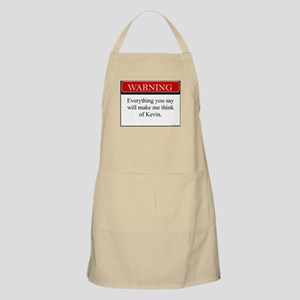 Everything You Say...Kevin BBQ Apron