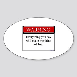Everything You Say...Joe Oval Sticker