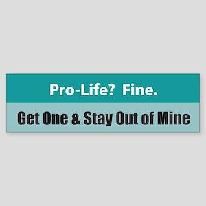 Pro-life? Fine. Bumper Sticker