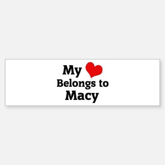 My Heart: Macy Bumper Bumper Bumper Sticker