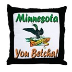 Minnesota You Betcha Throw Pillow