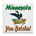 Minnesota You Betcha Tile Coaster