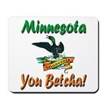 Minnesota You Betcha Mousepad