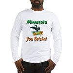 Minnesota You Betcha Long Sleeve T-Shirt