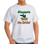 Minnesota You Betcha Light T-Shirt
