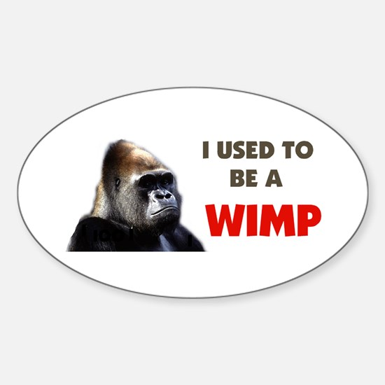 BUT LOOK AT ME NOW ! -- Oval Decal