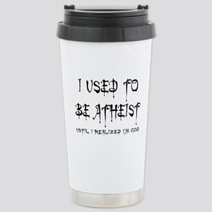 I used to be atheist Stainless Steel Travel Mug