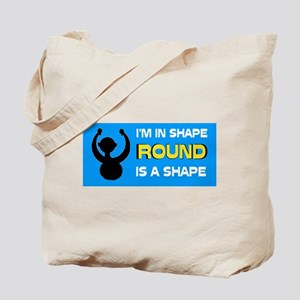 ROUND IS A PRETTY SHAPE - Tote Bag