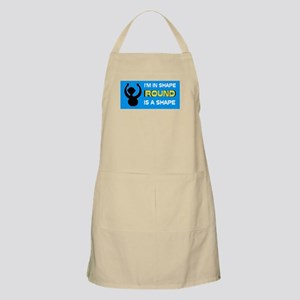 ROUND IS A PRETTY SHAPE - Apron