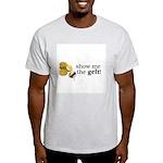 Show me the money..Gelt! Light T-Shirt
