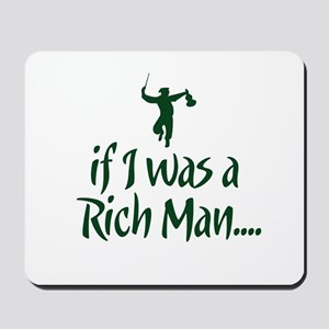 If I was a Rich Man... Mousepad