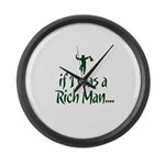 If I was a Rich Man... Large Wall Clock