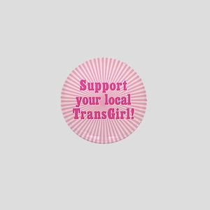 Support Your Local TransGirl Mini Button