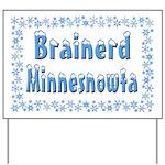 Brainerd Minnesnowta Yard Sign