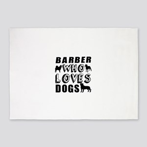 Barber Who Loves Dogs 5'x7'Area Rug