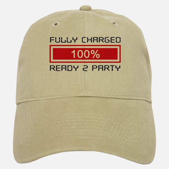 Fully Charged Ready to Party Baseball Baseball Cap