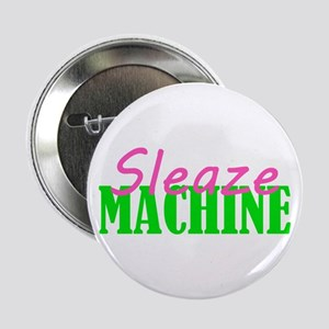 "Sleaze Machine 2.25"" Button"