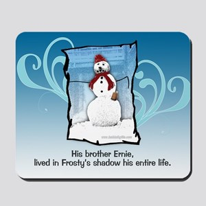 Frosty's Brother... Mousepad