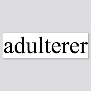 Adulterer Bumper Sticker
