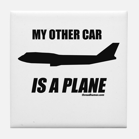 My Other Car Is A Plane Tile Coaster