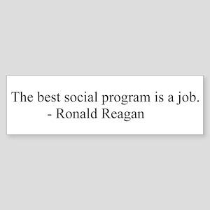Ronald Reagan job program Quote Bumper Sticker
