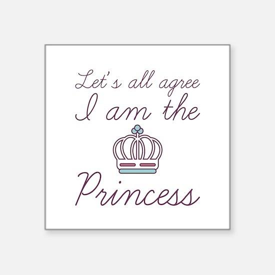 """I Am The Princess Square Sticker 3"""" x 3"""""""