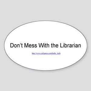 Don't Mess With the Librarian Oval Sticker