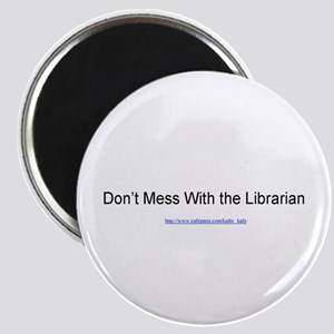 Don't Mess With the Librarian Magnet