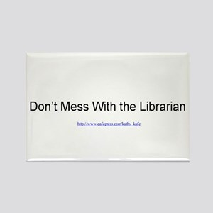 Don't Mess With the Librarian Rectangle Magnet