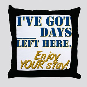 Days Left Here Throw Pillow