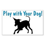 Play With Your Dog Rectangle Sticker