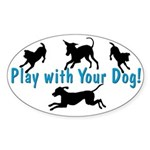 Play With Your Dog Oval Sticker